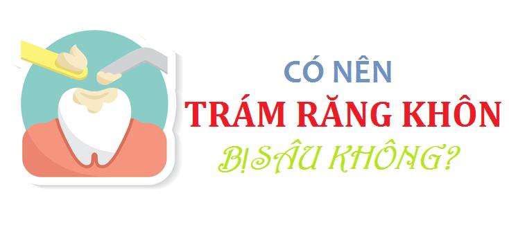 CO-NEN-TRAM-RANG-KHON-BI-SAU-KHONG