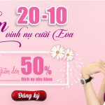 20-10 Tôn vinh nụ cười Eva – Ưu đãi giảm đến 50%