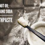 Hướng dẫn làm trắng răng bằng baking soda và dầu dừa cực kì đơn giản
