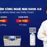 Miễn phí trải nghiệm công nghệ Nha khoa 4.0 – Lần đầu tiên có mặt tại Việt Nam